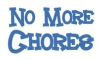 No more chores